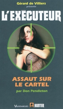 Assaut sur le cartel - Don Pendleton
