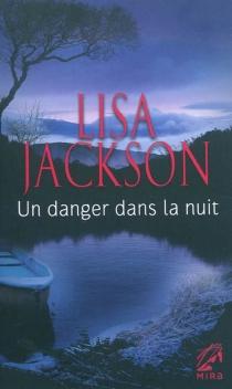 Un danger dans la nuit - LisaJackson