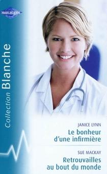 Le bonheur d'une infirmière| Retrouvailles au bout du monde - JaniceLynn
