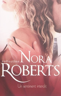 Un sentiment interdit - Nora Roberts