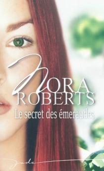 Le secret des émeraudes - NoraRoberts