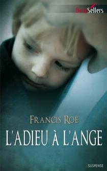 L'adieu à l'ange - FrancisRoe