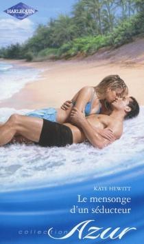 Le mensonge d'un séducteur - KateHewitt