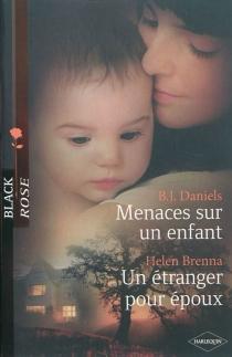 Menaces sur un enfant| Un étranger pour époux - HelenBrenna