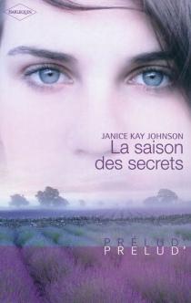 La saison des secrets - Janice KayJohnson