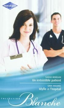 Un irrésistible patient| Idylle à l'hôpital - SarahMorgan