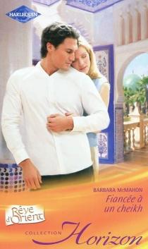 Fiancée à un cheikh - BarbaraMcMahon