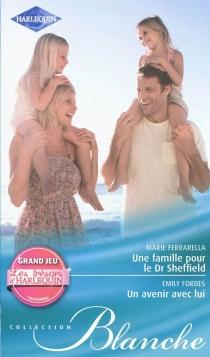 Une famille pour le Dr Sheffield| Un avenir avec lui - MarieFerrarella