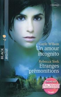 Un amour incognito| Etranges prémonitions - GayleWilson