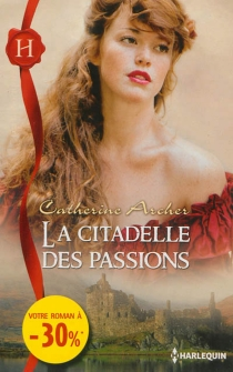 La citadelle des passions - CatherineArcher