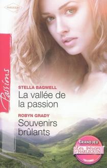 La vallée de la passion| Souvenirs brûlants - StellaBagwell