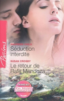 Séduction interdite| Le retour de Rafe Mendoza - Maureen Child