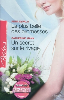 La plus belle des promesses| Un secret sur le rivage - Anna DePalo