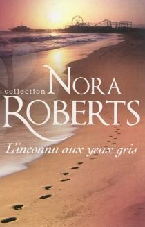 L'inconnu aux yeux gris - NoraRoberts