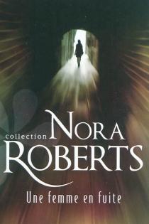 Une femme en fuite - NoraRoberts