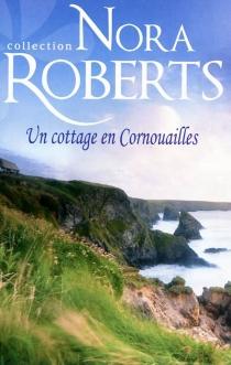 Un cottage en Cornouailles - NoraRoberts