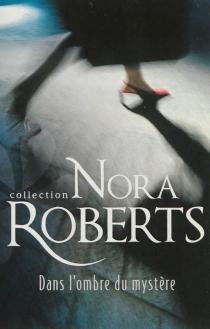 Dans l'ombre du mystère - NoraRoberts