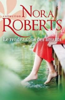 Le rendez-vous des amants - NoraRoberts