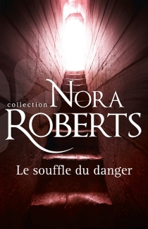 Le souffle du danger - NoraRoberts