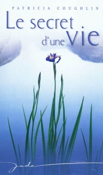Le secret d'une vie - Patricia Coughlin