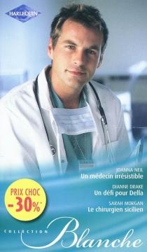 Un médecin irrésistible| Un défi pour Della| Le chirurgien sicilien - DianneDrake