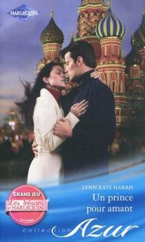 Un prince pour amant - Lynn RayeHarris