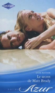 Le secret de Matt Brody - AnneMather