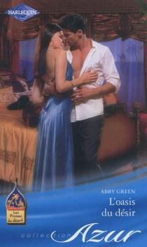 L'oasis du désir : les princes du désert - AbbyGreen