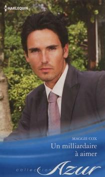 Un milliardaire à aimer - MaggieCox