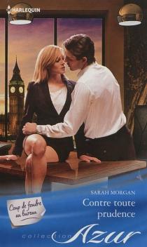 Contre toute prudence : coup de foudre au bureau - SarahMorgan