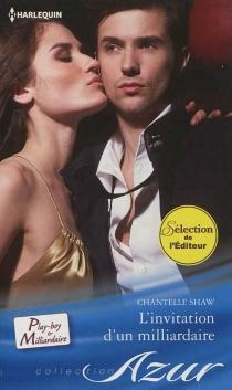 L'invitation d'un milliardaire - ChantelleShaw