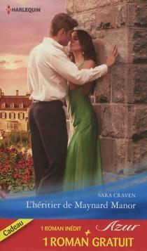 L'héritier de Maynard Manor| Passion mexicaine - JackieBraun