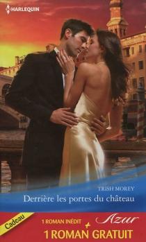 Derrière les portes du château| Amour et trahison - TrishMorey