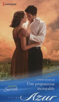 Une proposition incroyable : précieux secrets - LynneGraham