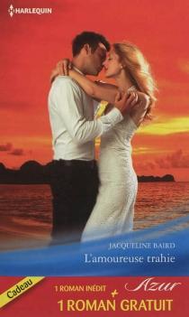 L'amoureuse trahie| Un amour de toujours - JacquelineBaird