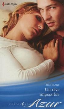 Un rêve impossible - AllyBlake