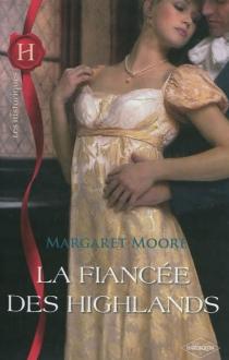 La fiancée des Highlands - MargaretMoore