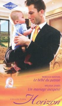 Le bébé du patron| Un mariage inespéré - MelissaJames