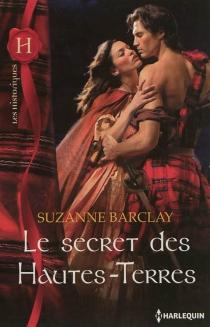 Le secret des Hautes-Terres - SuzanneBarclay