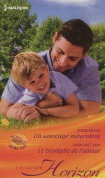 Un sauvetage miraculeux| Le triomphe de l'amour - JackieBraun