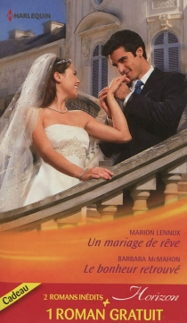 Un mariage de rêve| Le bonheur retrouvé| Ennemis d'un jour - MarionLennox
