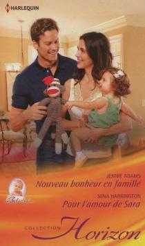 Nouveau bonheur en famille : bébé câlin| Pour l'amour de Sara - JennieAdams