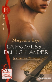 La promesse du Highlander : le clan des Munro - MargueriteKaye