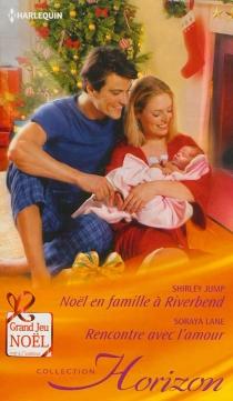 Noël en famille à Riverbend| Rencontre avec l'amour - ShirleyJump
