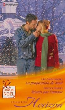 La proposition de Noël| Réunis par l'amour - JudyChristenberry