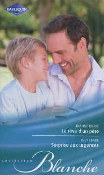 Le rêve d'un père| Surprise aux urgences - LucyClark