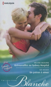 Retrouvailles au Sydney Hospital| Un patron à aimer - SueMcKay