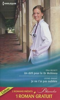 Un défi pour le Dr McKinna| Je ne t'ai pas oubliée| La tentation du Dr Dolan - TinaBeckett