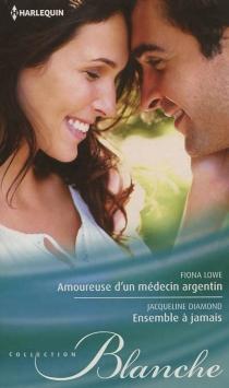 Amoureuse d'un médecin argentin| Ensemble à jamais - JacquelineDiamond