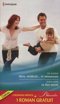 Mère, médecin... et amoureuse| Le lien secret| Dilemme pour un médecin - DorisEnglish
